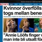 Annie Lööfs finger vill man inte bli utsatt för...