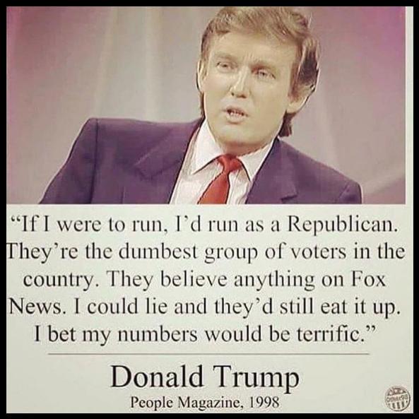Donald Trump trumpetar trumpet ut att republikanska väljare är idioter.