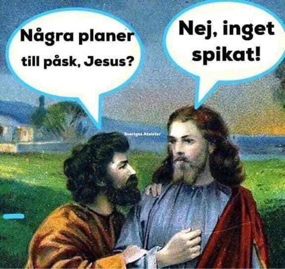 Jesus hade inga planer spikade för den gångna påsken i år heller.