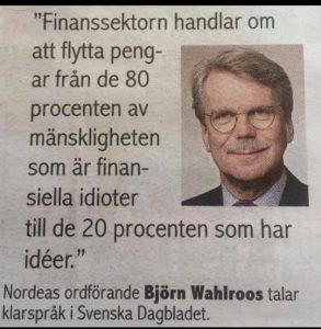 Björn Wahlroos citat om finansiella idioter