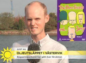 TV4:s Magnus Wennerberg och Jerry i De tre vännerna och Jerry är lika som bär.