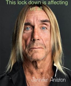 Lika som bär Iggy Pop Jennifer Aniston
