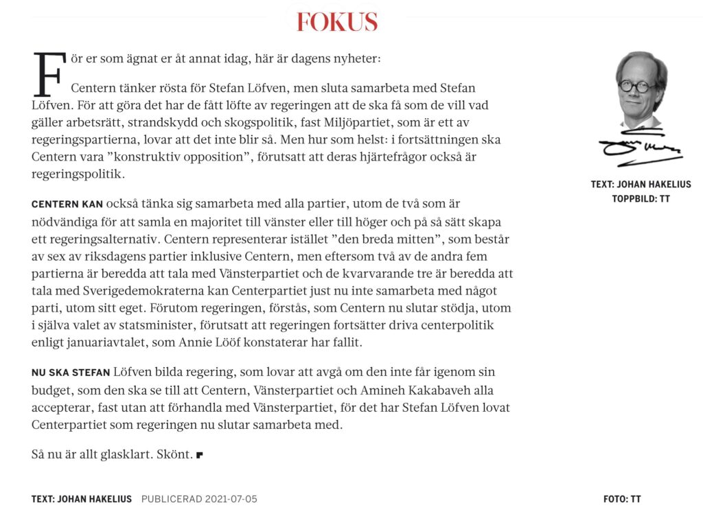 Johan Hakelius på tidningen Fokus skriver bra om Centerns villervalla sommaren 2021.